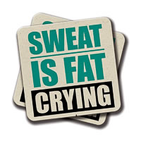 Amey Sweat is Fat Crying Gym Motivational Quotes Coasters - set of 2
