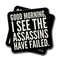Amey Good Morning, I See the Assassins Have Failed (Black) Coasters - set of 2