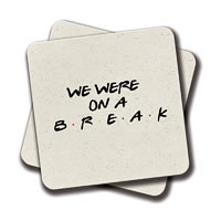 Amey Friends - We Were on a Break Coasters - set of 2