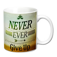 Prithish Never Ever Give Up White Mug