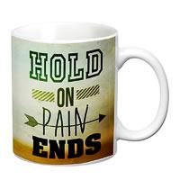 Prithish Hold On Pain Ends White Mug
