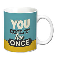 Prithish You Only Live Once White Mug