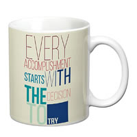 Prithish Accomplishment Starts With The Decision To Try White Mug