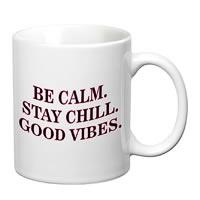 Prithish Be Calm. Stay Chill. Good Vibes White Mug