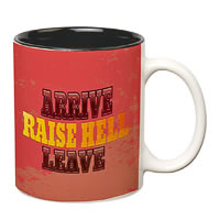 Prithish Arrive Raise Hell Leave Double Color Mug
