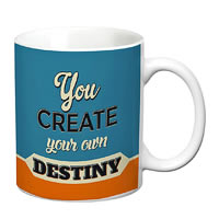 Prithish You Create Your Own Destiny White Mug