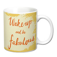 Prithish Wake Up And Be Fabulous White Mug