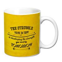 Prithish Strength You Need For Tomorrow White Mug
