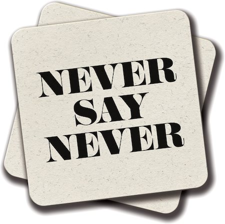 Amey Never Say Never Coasters - set of 2