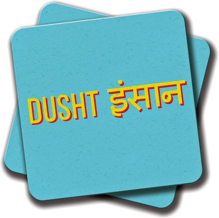 Amey Dusht Insaan Coasters - set of 2