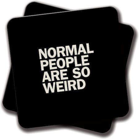 Amey Normal People Are So Weird Coasters - set of 2