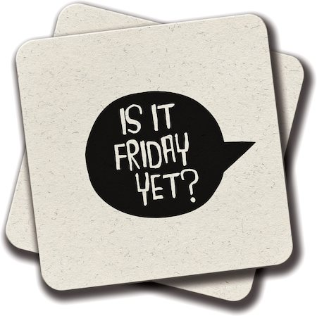 Amey Is It Friday Yet Coasters - set of 2