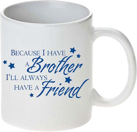 Prithish Cos I Have A Brother I'll Always Have A Friend White Mug