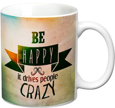 Prithish Be Happy. It Drives People Crazy White Mug
