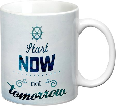 Prithish Start Now Not Tomorrow White Mug