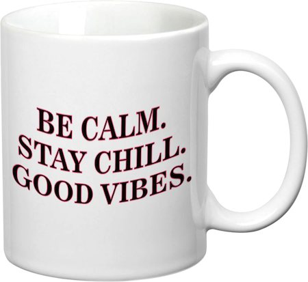 Prithish Be Calm. Stay Chill. Good Vibes White Mug
