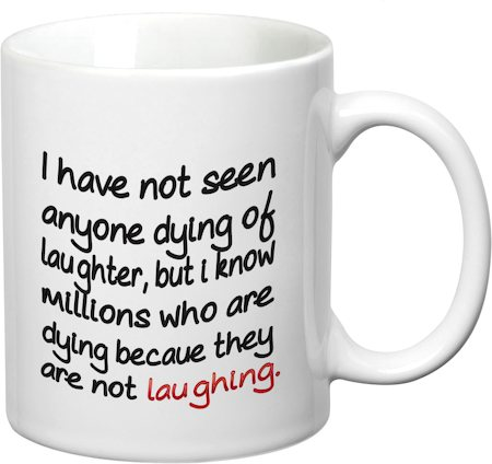 Prithish Anyone Dying Of Laughter White Mug