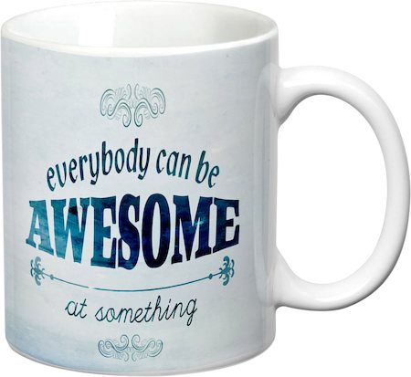 Prithish Everybody Can Be Awesome At Something White Mug