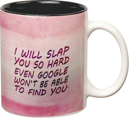 Prithish Slap You So Hard Double Color Mug