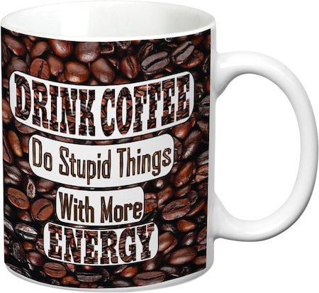 Prithish Drink Coffee And Do Stupid Things White Mug