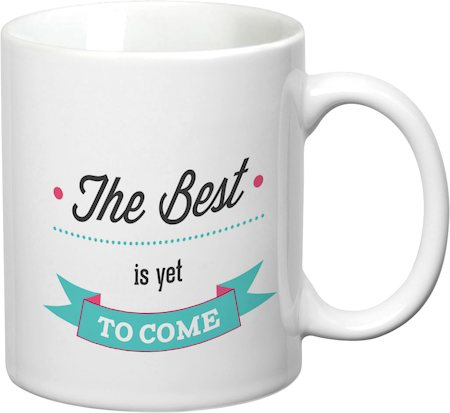 Prithish The Best Is Yet To Come White Mug