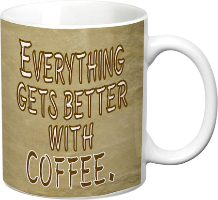 Prithish Everything Gets Better With Coffee White Mug