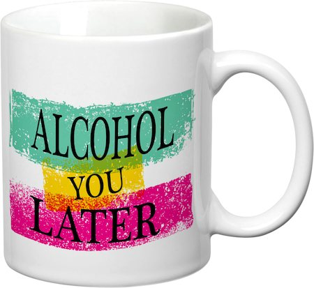 Prithish Alcohol You Later White Mug