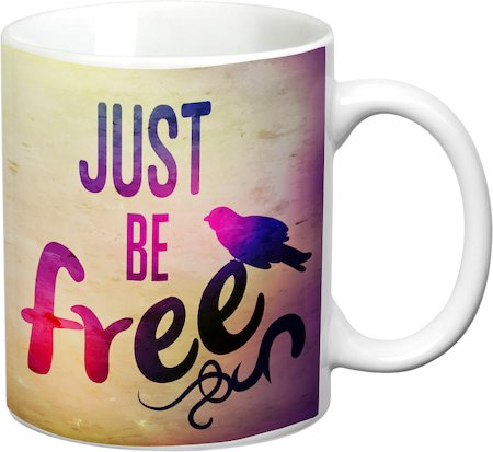 Prithish Just Be Free White Mug